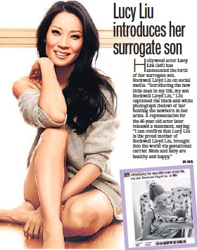 ... can confirm that Lucy Liu is the proud mother of Rockwell Lloyd Liu, brought into the world via gestational carrier. Mom and baby are healthy and happy.