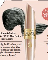 f07b12fee22 'I love big, bold lashes, and the new mascara by Max Factor ticks all the  boxes. A couple of coats creates serious volume.'
