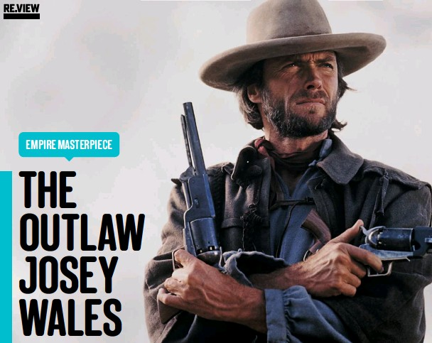 PressReader - Empire (UK): 2019-04-01 - THE OUTLAW JOSEY WALES