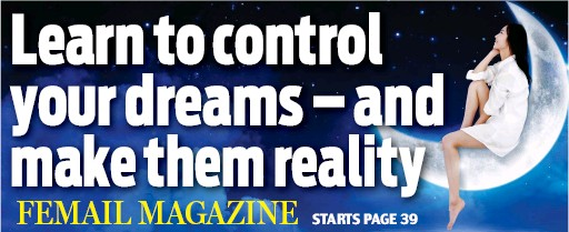 PressReader - Daily Mail: 2019-07-04 - Learn to control your dreams