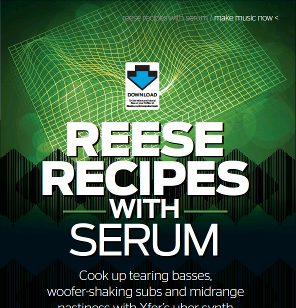 PressReader - Computer Music: 2018-01-24 - REESE RECIPES WITH SERUM