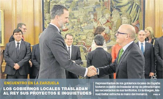 LOS GOBIERNOS LOCALES TRASLADAN AL REY SUS PROYECTOS E INQUIETUDES